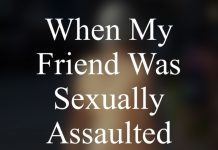 When My Friend Was Sexually AssaultedWhen My Friend Was Sexually Assaulted - jGirls Magazine